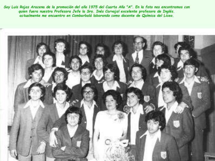 """Soy Luis Rojas Aracena de la promoción del año 1975 del Cuarto Año """"A"""". En la foto nos encontramos con quien fuera nuestra Profesora Jefe la Sra. Inés Carvajal excelente profesora de Inglés."""