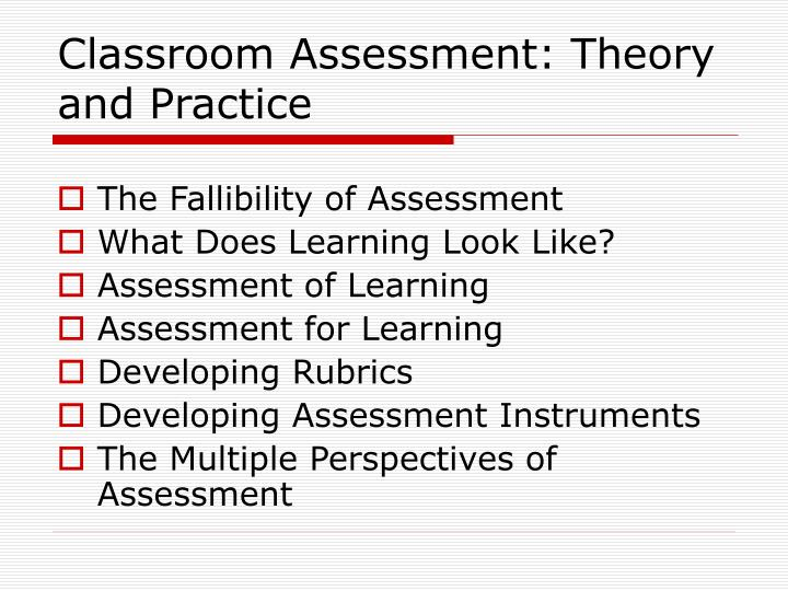 Classroom Assessment: Theory and Practice