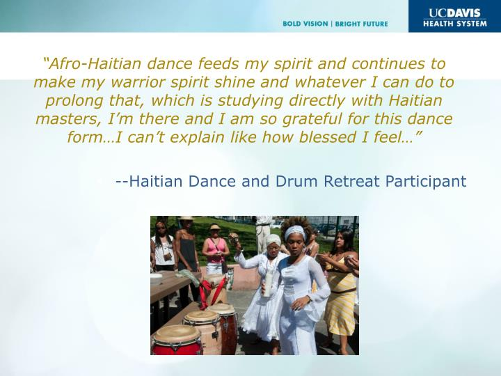"""Afro-Haitian dance feeds my spirit and continues to make my warrior spirit shine and whatever I can do to prolong that, which is studying directly with Haitian masters, I'm there and I am so grateful for this dance form…I can't explain like how blessed I feel…"""