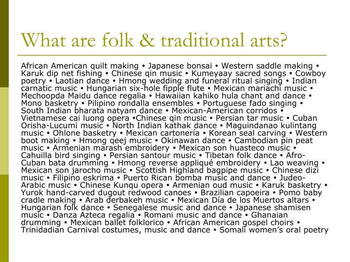 What are folk & traditional arts?