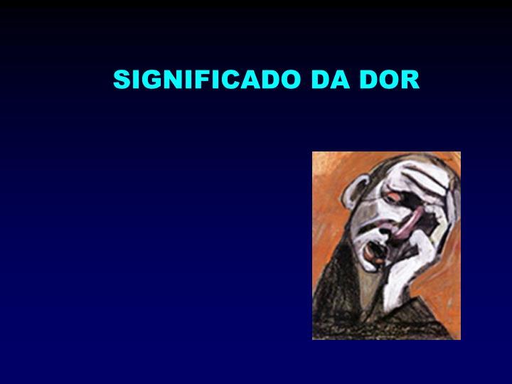 SIGNIFICADO DA DOR