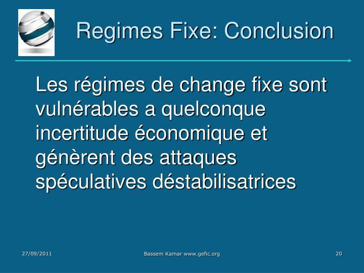 Regimes Fixe: Conclusion