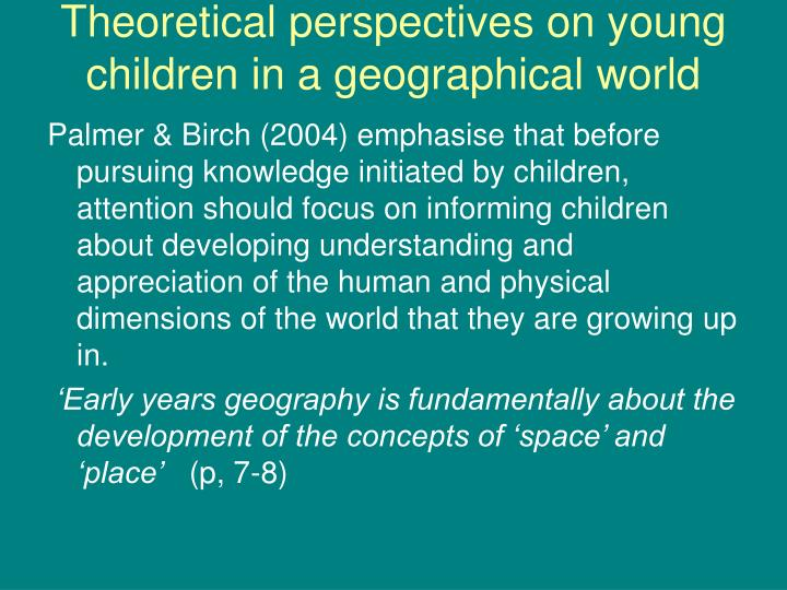 Theoretical perspectives on young children in a geographical world