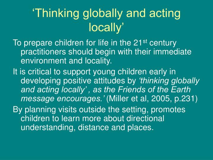'Thinking globally and acting locally'