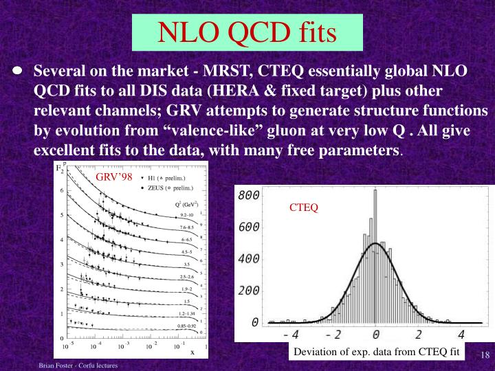 Several on the market - MRST, CTEQ essentially global NLO