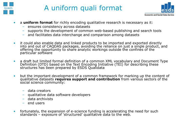 A uniform quali format