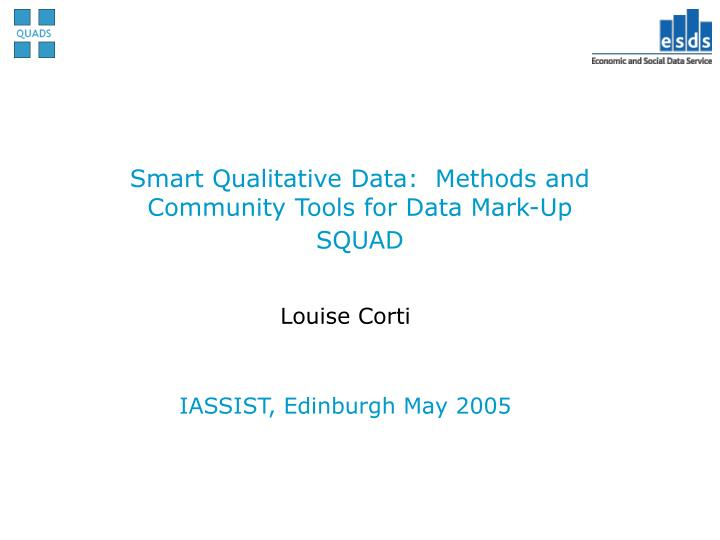 Smart qualitative data methods and community tools for data mark up squad