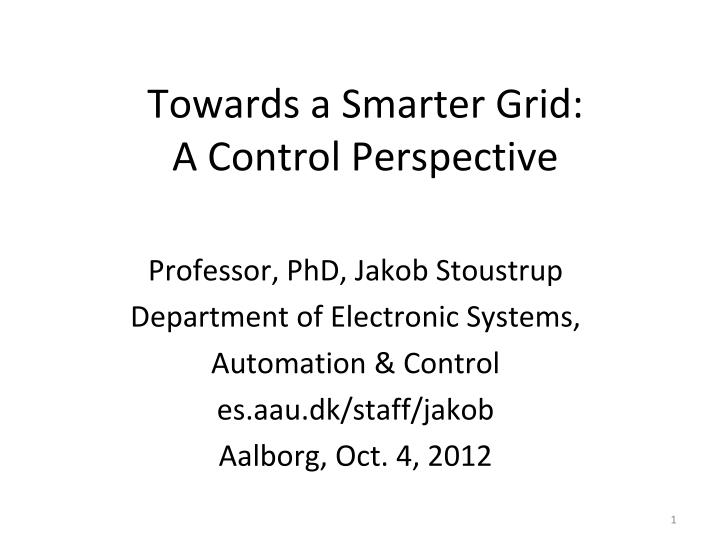 Towards a smarter grid a control perspective
