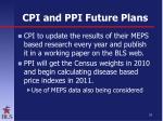 cpi and ppi future plans