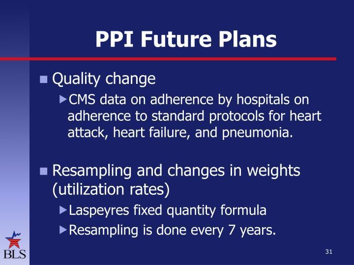 PPI Future Plans