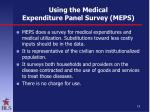 using the medical expenditure panel survey meps