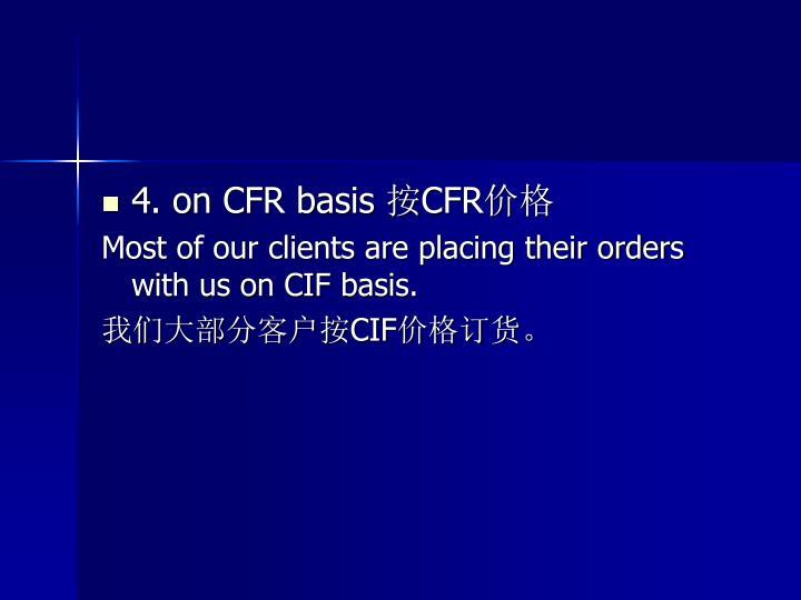 4. on CFR basis