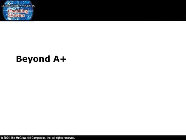 Beyond A+