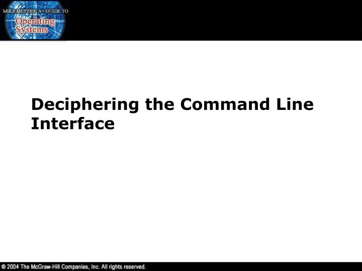 Deciphering the command line interface