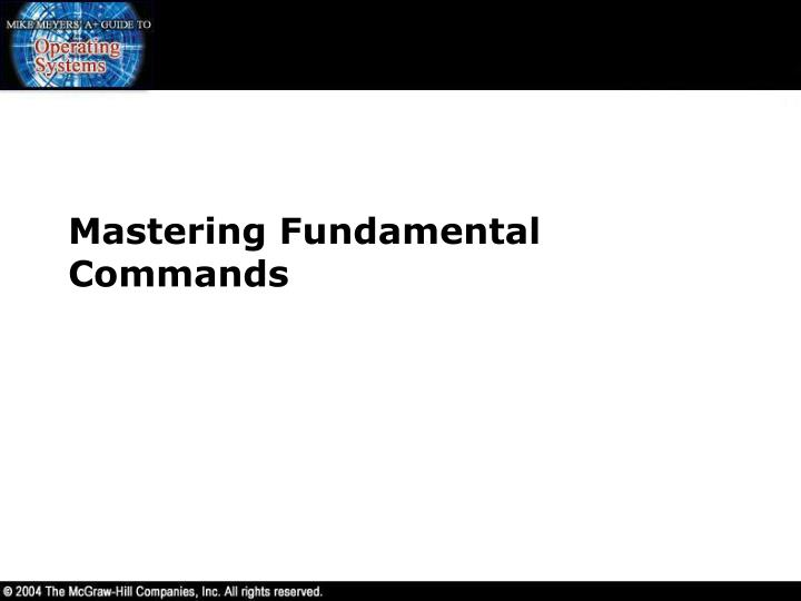 Mastering Fundamental Commands