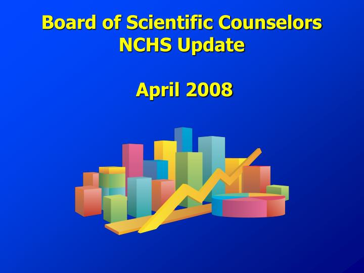 Board of scientific counselors nchs update april 2008