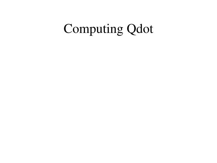 Computing Qdot