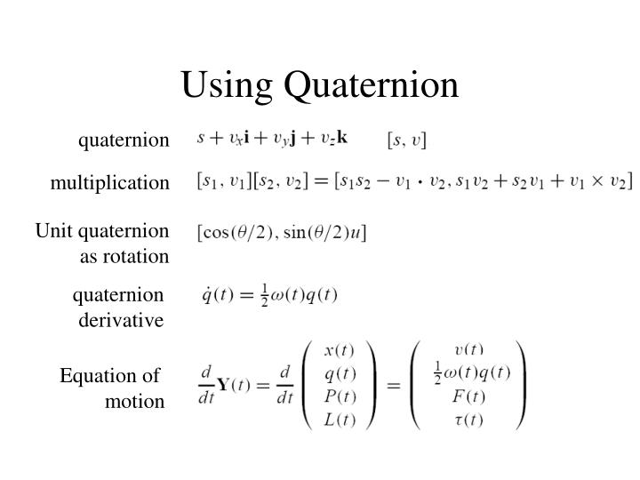 Using Quaternion