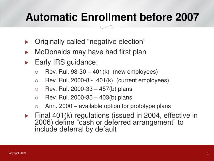Automatic Enrollment before 2007