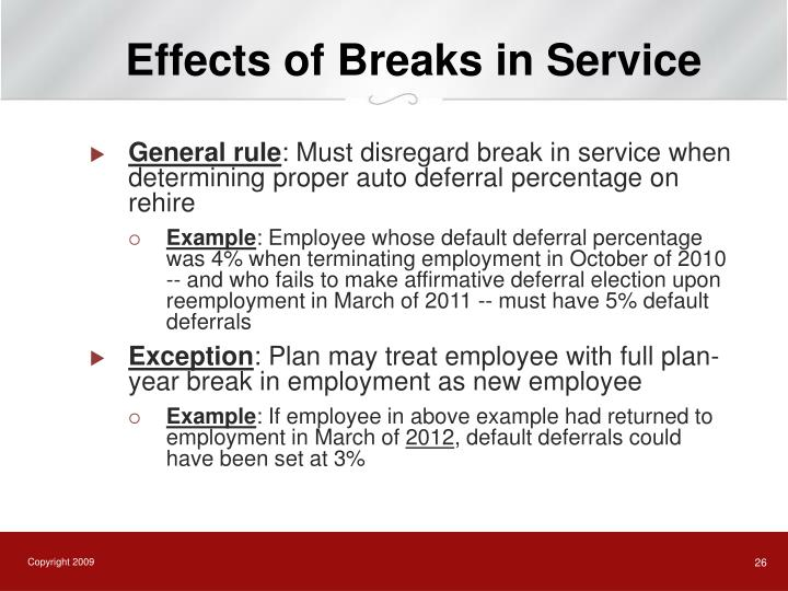 Effects of Breaks in Service