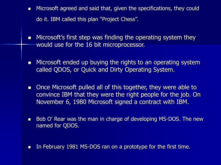 "Microsoft agreed and said that, given the specifications, they could do it. IBM called this plan ""Project Chess""."