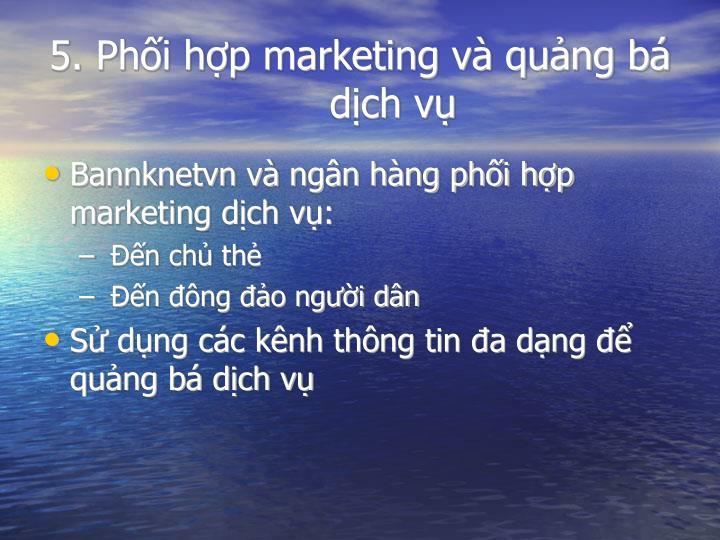 5. Phối hợp marketing và quảng bá dịch vụ