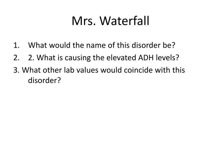 Mrs. Waterfall