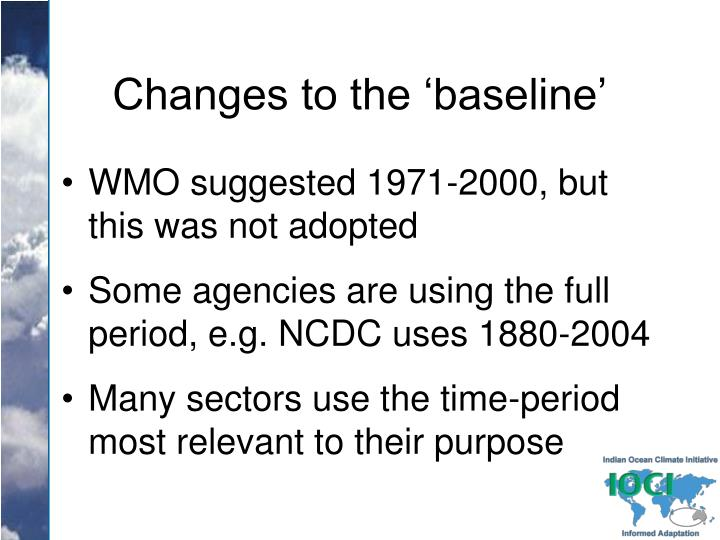 Changes to the 'baseline'