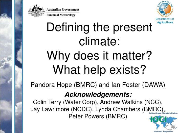 Defining the present climate why does it matter what help exists