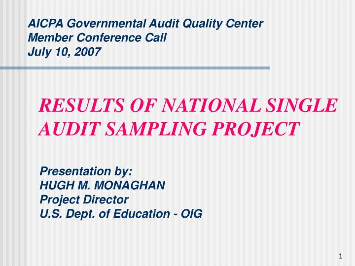 Aicpa governmental audit quality center member conference call july 10 2007