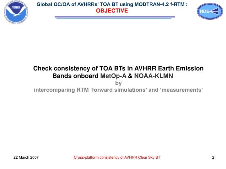 Global QC/QA of AVHRRs' TOA BT using MODTRAN-4.2 f-RTM
