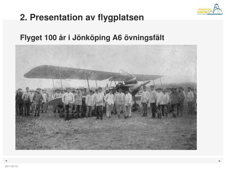 2. Presentation av flygplatsen