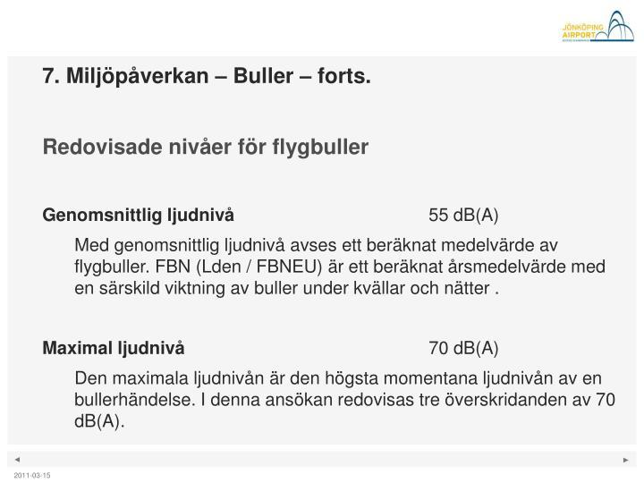 7. Miljöpåverkan – Buller – forts.