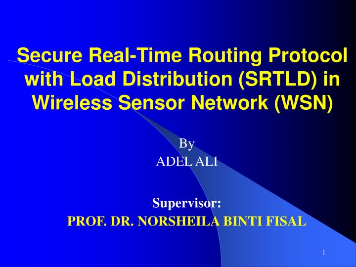 Secure real time routing protocol with load distribution srtld in wireless sensor network wsn