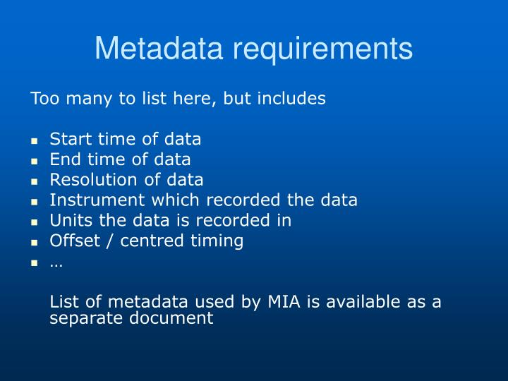 Metadata requirements
