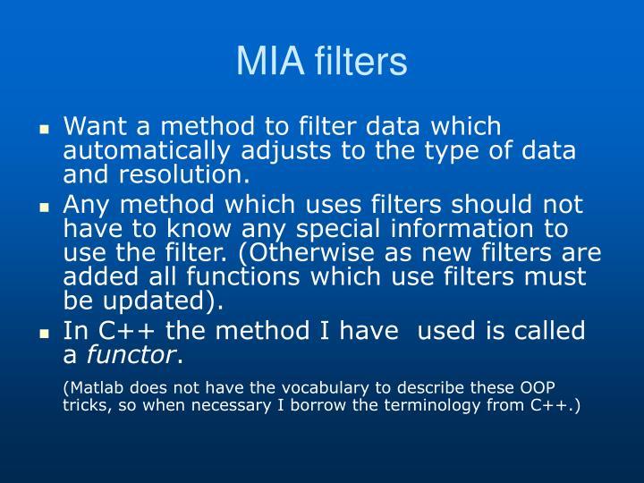 MIA filters