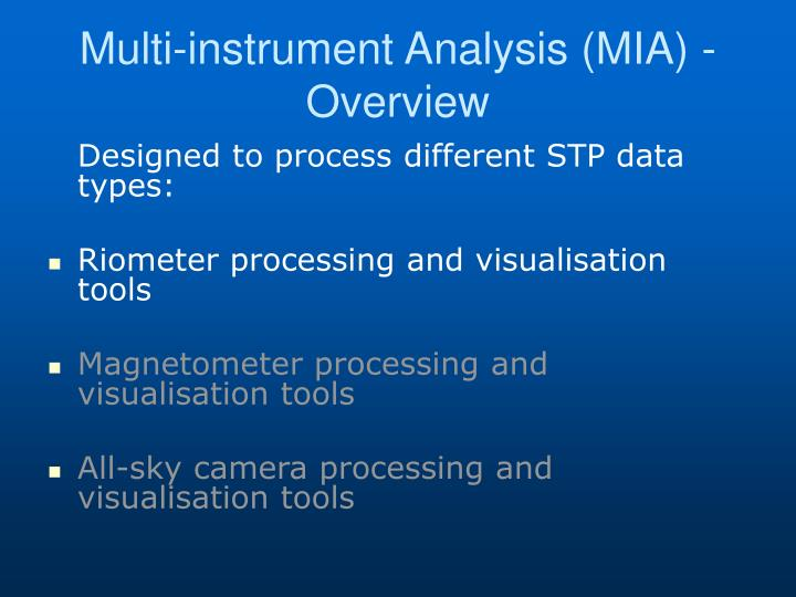 Multi-instrument Analysis (MIA) - Overview