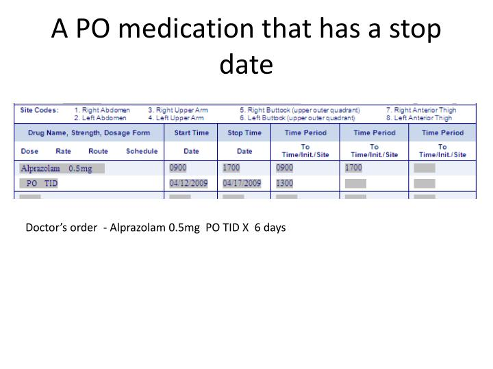 A PO medication that has a stop date