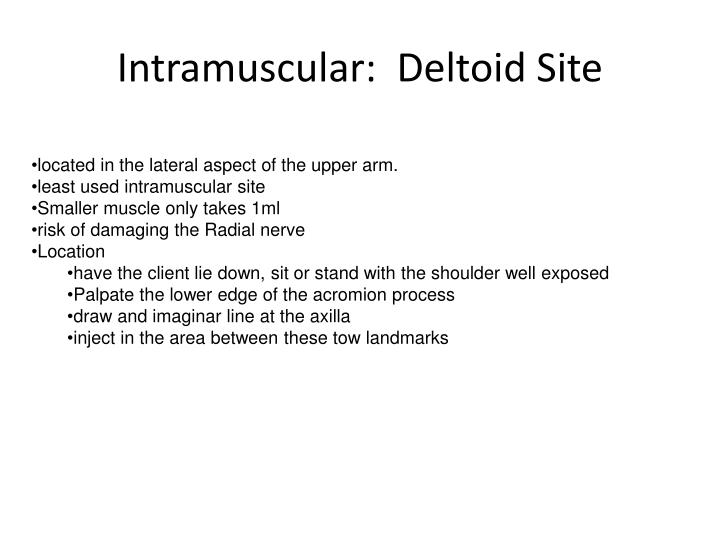Intramuscular:  Deltoid Site