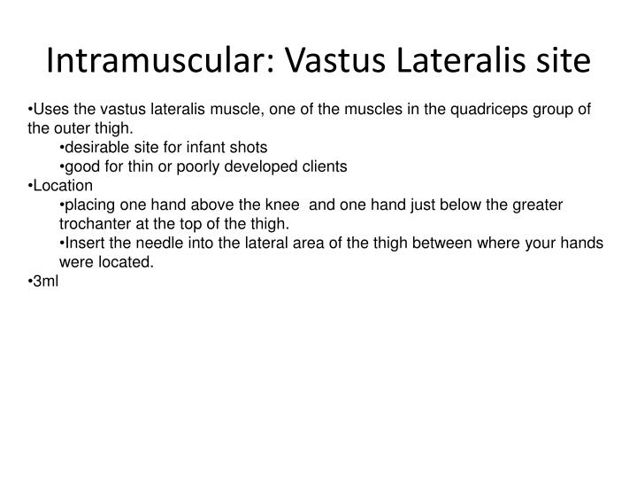 Intramuscular: Vastus Lateralis site