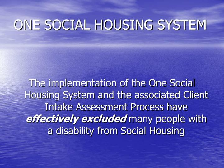 ONE SOCIAL HOUSING SYSTEM