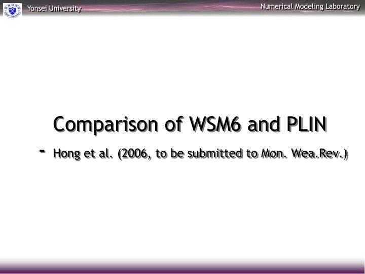 Comparison of WSM6 and PLIN