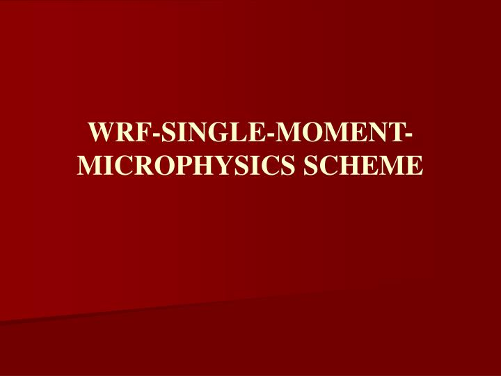 WRF-SINGLE-MOMENT-MICROPHYSICS SCHEME
