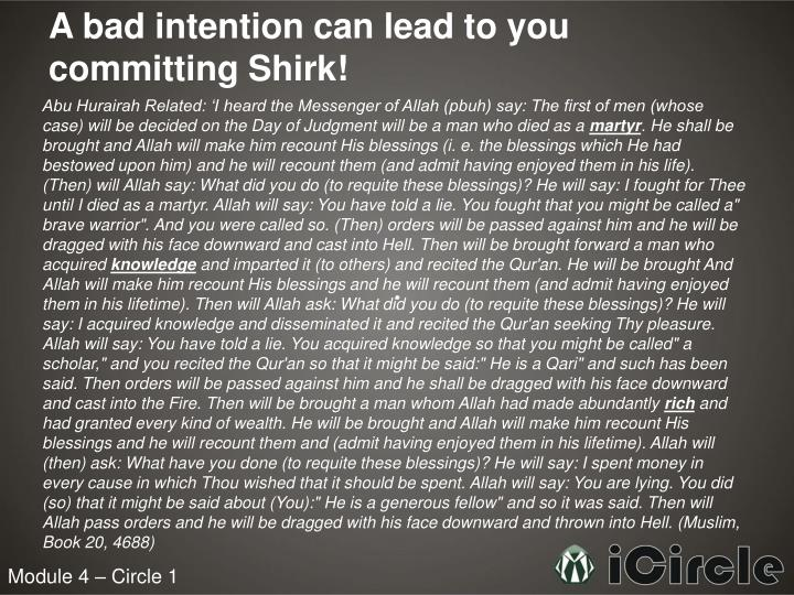 A bad intention can lead to you committing Shirk!