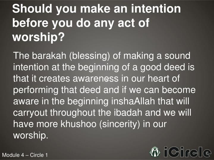 Should you make an intention before you do any act of worship?