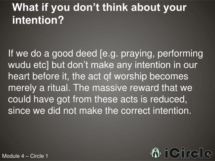 What if you don't think about your intention?