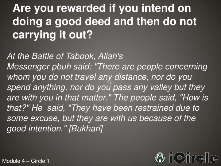 Are you rewarded if you intend on doing a good deed and then do not carrying it out?
