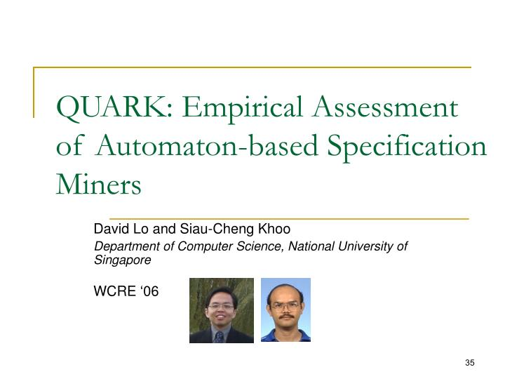QUARK: Empirical Assessment of Automaton-based Specification Miners