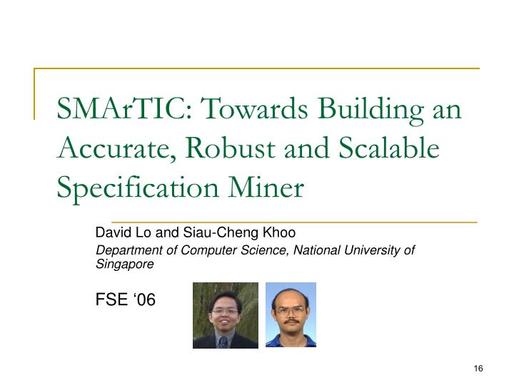 SMArTIC: Towards Building an Accurate, Robust and Scalable Specification Miner