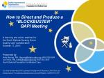how to direct and produce a blockbuster qapi meeting